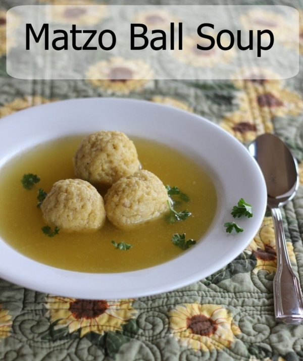 Matzo Ball Soup – This is my personal comfort food!