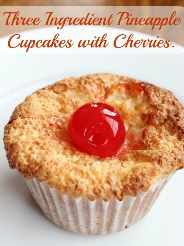 Three Ingredient Pineapple Cupcakes with Cherries!