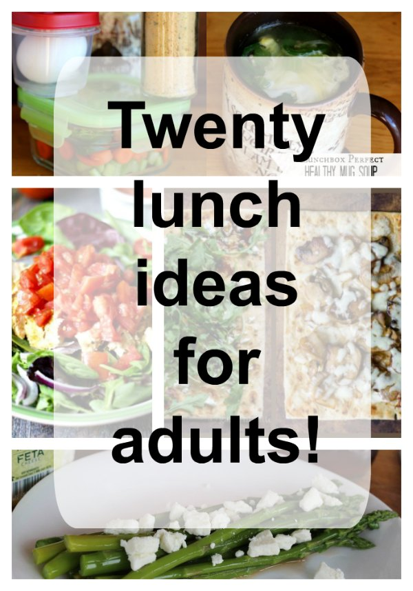 Twenty (20!) Adult Lunch Ideas