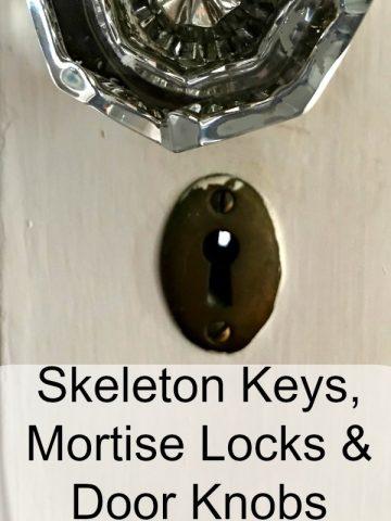 mortise locks, door knobs and skeleton keys.