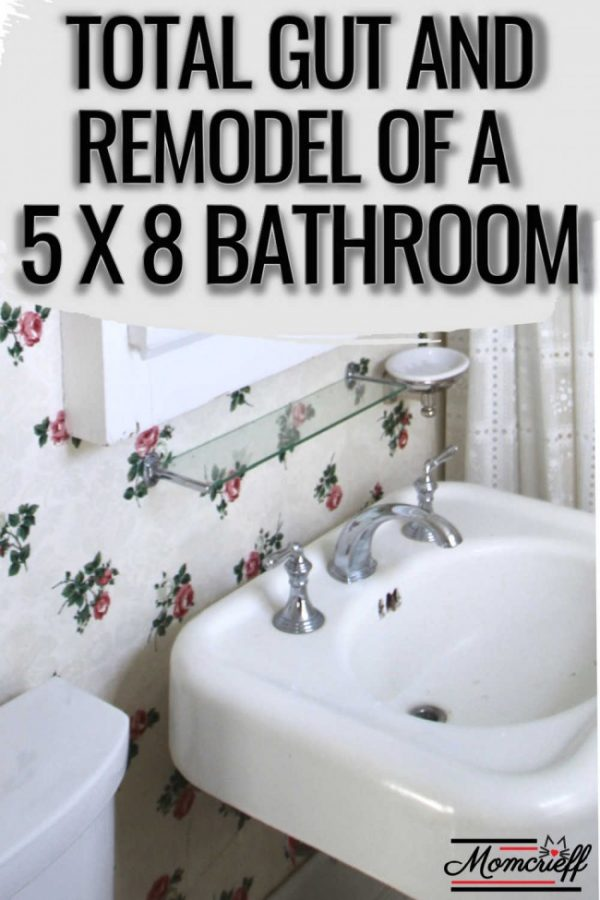Old sink with flowered walpaper in background with text overlay about renovating a 5x8 bathroom