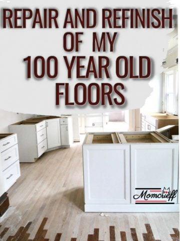 REFINISHING MY 100 YEAR OLD FLOORS