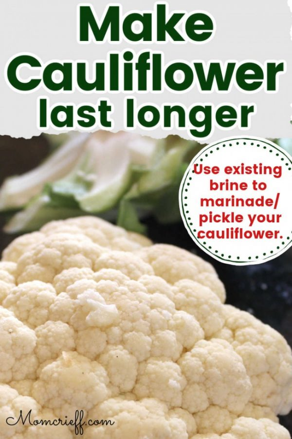 a big piece of cauliflower with a text overlay saying make cauliflower last longer.